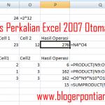3 Cara Mudah Menggunakan Rumus Perkalian Excel 2007 Otomatis untuk Pemula